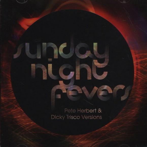 Pete Herbert & Dicky Trisco - Sunday Night Fevers