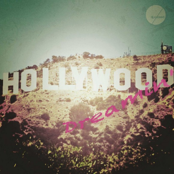 Dj Exceed Hollywood Dreamin